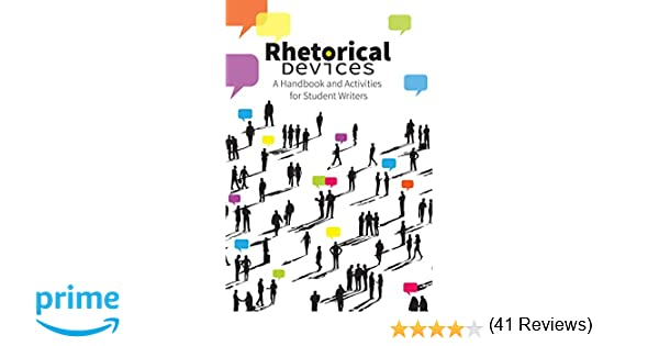 Rhetorical Devices: A Handbook and Activities for Student Writers ...