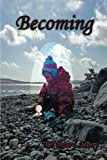 Becoming, Peter J. Morry, 1491828455