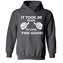icustomworld It Took 30 Years To Look This Good Hoodie Cool Hooded Sweatshirt L Charcoal
