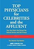 Top Physicians for Celebrities and the Affluent: You Deserve Top Healers