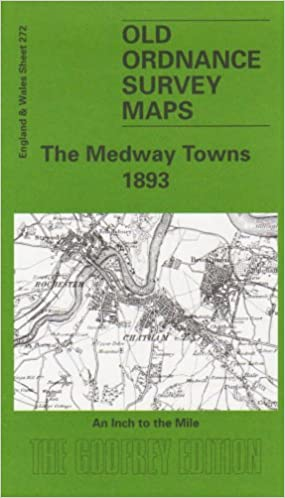 Map Of England And Wales With Towns.The Medway Towns 1893 One Inch Map 272 Old Ordnance Survey Maps Of