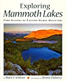 Exploring Mammoth Lakes: Four Seasons of Eastern Sierra Adventure (Companion Press Series)