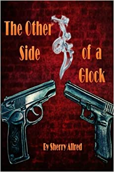 Book The Other Side of a Glock: The Riveting Tales from the Life Adventures of Retired Police Officer, Jim Flygare