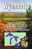 Wyandotte: The Story of a Namesake, 1649-1818 by Richard Buchko front cover