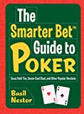 img - for The Smarter Bet Guide to Poker: Texas Hold 'Em, Seven-Card Stud, and Other Popular Versions (Smarter Bet Guides) book / textbook / text book
