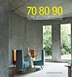 70/80/90 Iconic Australian Houses: Three Decades of Domestic Architecture