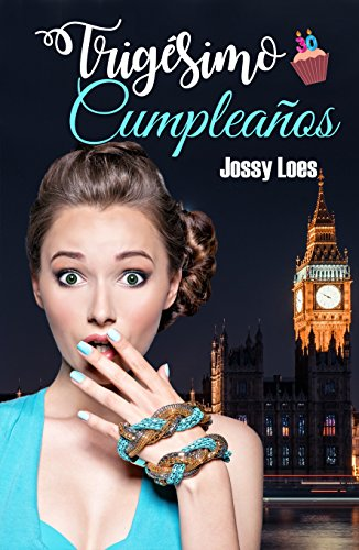 Trigésimo cumpleaños (Spanish Edition) by [Loes, Jossy]