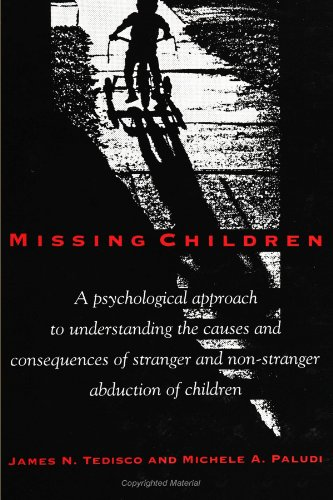 Missing Children: A Psychological Approach to Understanding the Causes and Consequences of Stranger and Non-Stranger Abd