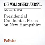 Presidential Candidates Focus on New Hampshire   Heather Haddon
