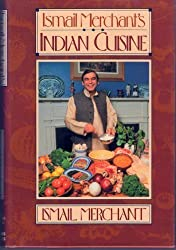 Ismail Merchant's Indian Cuisine (A Joan Kahn Book)