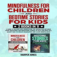Mindfulness for Children and Bedtime Stories for Kids: A Guide to Helping Kids Understand the Connection Betwe