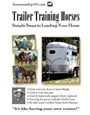 Trailer Training Horses: Simple Steps to Loading Your Horse