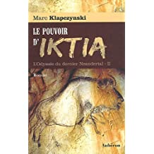 L'Odyssée du dernier Neandertal, tome 2 : Le pouvoir d'Iktia