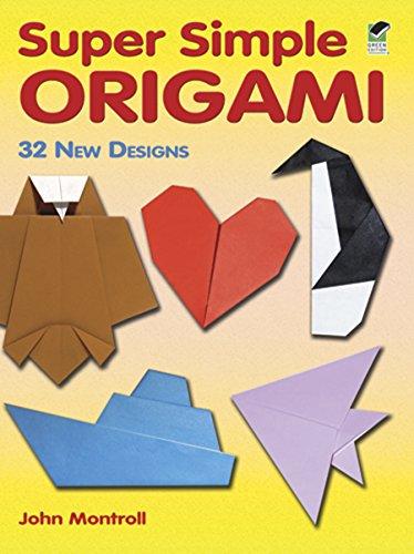 Super Simple Origami: 32 New Designs (Dover Origami Papercraft)