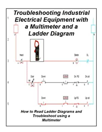 Troubleshooting Industrial Electrical Equipment With A Multimeter And A Ladder Diagram Brittian L W Ebook Amazon Com