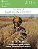 img - for The State of Food Insecurity in the World 2015: Meeting the 2015 international hunger targets: taking stock of uneven progress book / textbook / text book