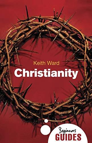 Christianity: A Beginner's Guide (Beginner's Guides)