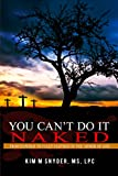 You Can't Do it Naked