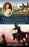 Riverboat Rampage (Trailsman, No. 335)