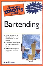 The Complete Idiot's Guide to Bartending (The Complete Idiot's Guide)