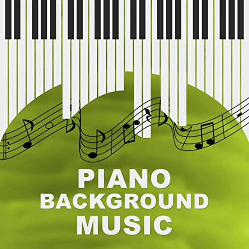 Piano Background Music: Soft Piano Sounds, Calm Jazz To