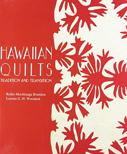 Hawaiian Quilts: Tradition And Transistion