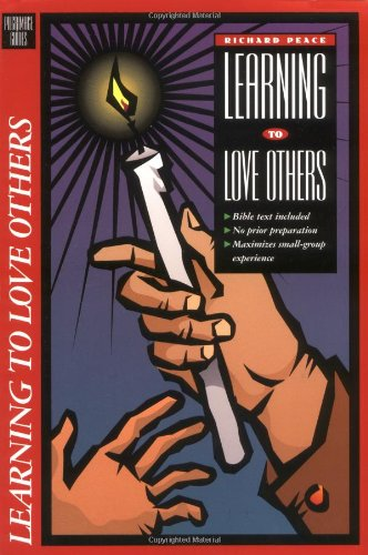 Learning to Love Others: Small Group Bible Study on Living the Christian Faith (Pilgrimage Bible Study Series)