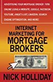 Internet Marketing for Mortgage Brokers, Nick Holliday, 1456438271