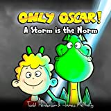 Only Oscar!: A Storm is the Norm