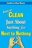 How to Clean Just About Anything for Next to Nothing