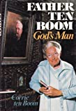 Father Ten Boom, God's Man