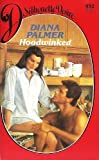 Hoodwinked (Silhouette Desire, No 492) by Diana Palmer (1989-03-01)