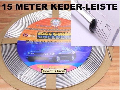 universell einsetzbar Zier Leiste Keder Leiste U-Profil 15 m Meter Chrom Kantenschutz Grundpreis 1,53Euro//Meter incl MWSt zzgl Versandkosten