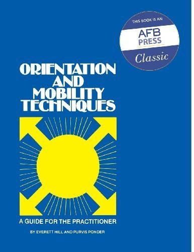 Orientation and Mobility Techniques: A Guide for the Practitioner by Evertt W. Hill (1976-06-01)
