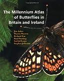Millennium Atlas of Butterflies in Britain and Ireland