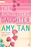 Front cover for the book The Bonesetter's Daughter by Amy Tan