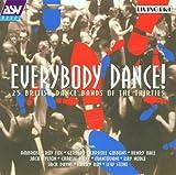Everybody Dance: 25 BRITISH DANCE BANDS OF THE THIRTIES