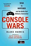 img - for Console Wars: Sega, Nintendo, and the Battle That Defined a Generation by Blake J. Harris (2014-08-07) book / textbook / text book