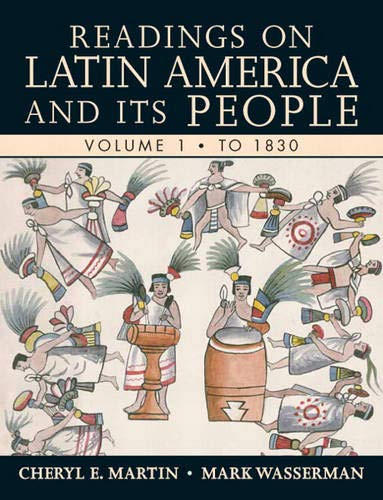 Readings on Latin America and its People, Volume 1 (To 1830)