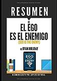 """Resumen de """"El Ego Es El Enemigo"""" (Ego Is The Enemy), de Ryan Holiday (Spanish Edition)"""