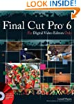 Final Cut Pro 6 For Digital Video Edi...