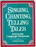 Singing, Chanting, Telling Tales, Graham, Caroline, 0138080569