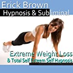 Extreme Weight Loss Hypnosis: Exercise Motivation & Healthy Habits, Guided Meditation, Self-Hypnosis, Binaural Beats | Erick Brown Hypnosis