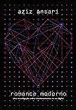 capa de Romance moderno: Uma Investigação Sobre Relacionamentos Na Era Digital