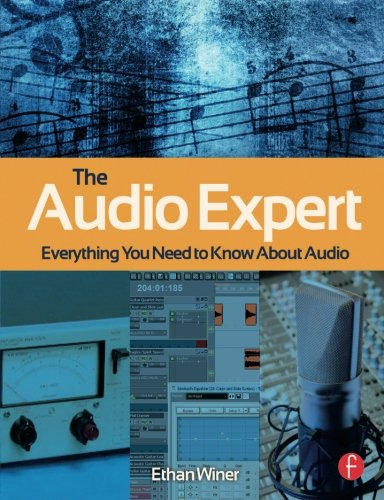 The Audio Expert: Everything You Need to Know About Audio by Brand: Focal Press