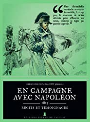 En campagne avec Napoleon, 1813 : Recits et temoignages