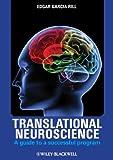 Translational Neuroscience: A Guide to a Successful Program