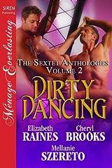 Dirty Dancing [The Sextet Anthology, Volume 2] (Siren Publishing Menage Everlasting) (Siren Publishing Menage Everlasting: the Sextet Anthology) Paperback