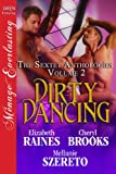 Dirty Dancing [The Sextet Anthology, Volume 2] (Siren Publishing Menage Everlasting) (Siren Publishing Menage Everlasting: the Sextet Anthology)