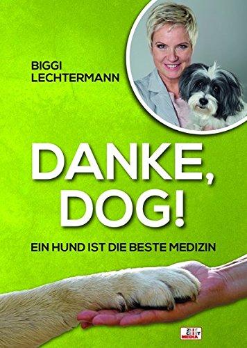 Danke, Dog! Ein Hund ist die beste Medizin